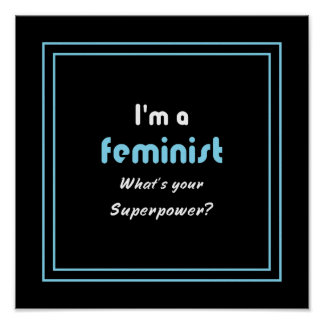 Feminist superpower slogan white on black poster