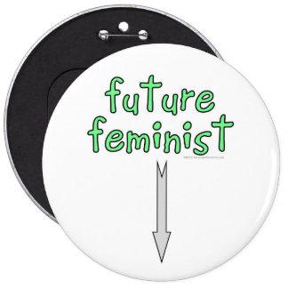 feminista futura pin redondo de 6 pulgadas