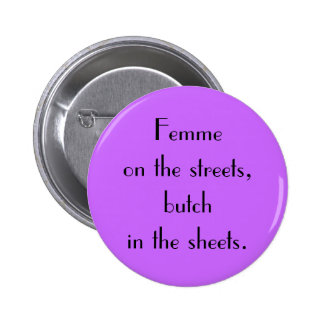 """Femme on the Streets"" Button"