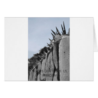 Fences dont give us freedom greeting card