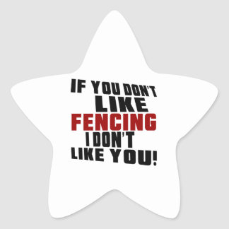 FENCING Don't Like Star Sticker