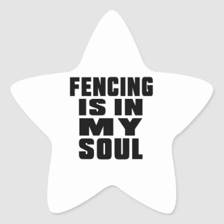 FENCING IS IN MY SOUL STAR STICKER
