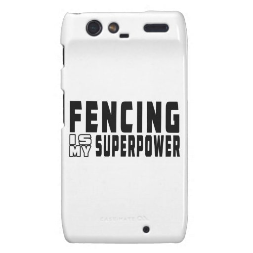Fencing is my superpower droid RAZR cases