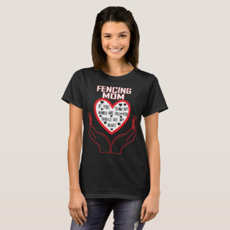 Fencing Mom You Think My Hands Full See My Heart T-Shirt