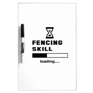 Fencing skill Loading...... Dry Erase Board