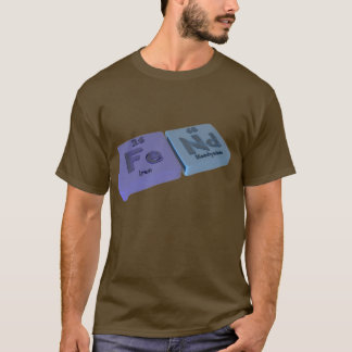 Fend as Fe Iron and Nd Neodymium T-Shirt