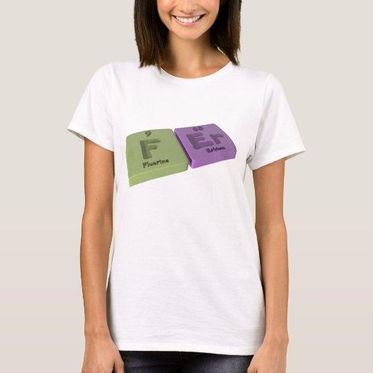 Fer as F Fluorine and Er Erbium T-Shirt