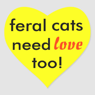 feral cats need love too! heart sticker