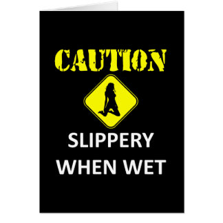 slippery when wet gifts t shirts art posters other gift ideas zazzle. Black Bedroom Furniture Sets. Home Design Ideas