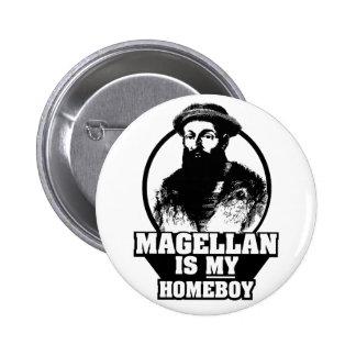 Ferdinand Magellan is my homeboy Pinback Button