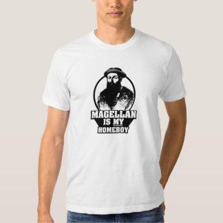 Ferdinand Magellan is my homeboy Shirt