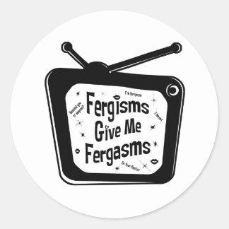 Fergisms Give Me Fergasms Classic Round Sticker