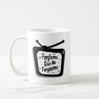 Fergisms Give Me Fergasms Coffee Mug