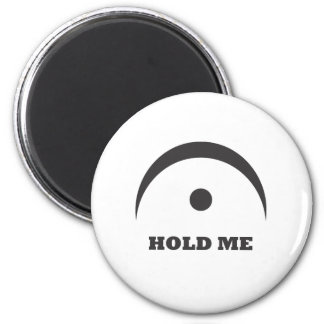 Fermata - Hold Me 2 Inch Round Magnet