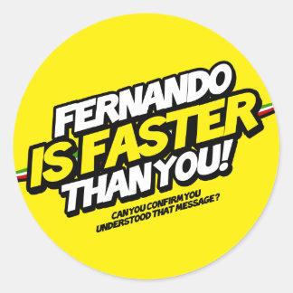 ¡Fernando es más rápido que usted! (Pegatina Pegatina Redonda