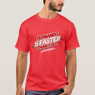 Fernando IS to faster than you! (Red) T-Shirt