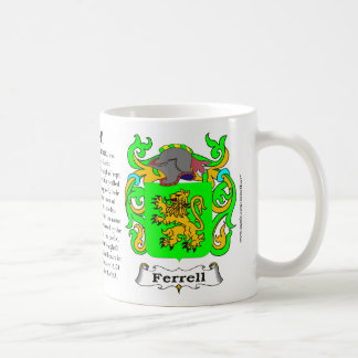 Ferrell, the Origin, the Meaning and the Crest on Coffee Mug