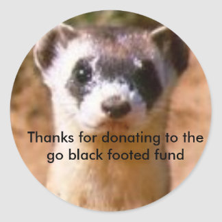 ferret12, Thanks for donating to the go black f... Classic Round Sticker
