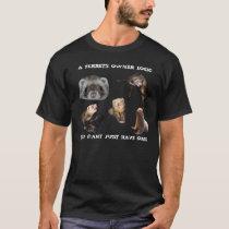 FERRET OWNER LOGIC T-Shirt