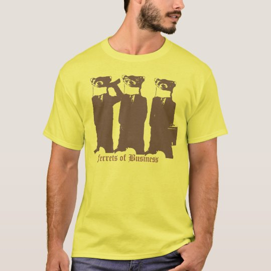 Ferrets of Business T-Shirt