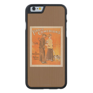 "Ferris Comedians ""Pacemakers at Popular Prices"" Carved® Maple iPhone 6 Case"