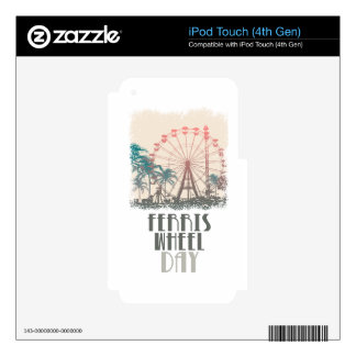 Ferris Wheel Day - Appreciation Day iPod Touch 4G Decals