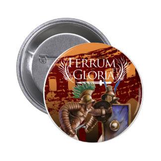 Ferrum y Gloria - botón del gladiador Pin Redondo De 2 Pulgadas