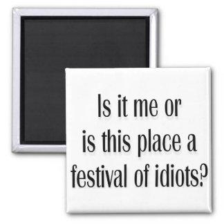 ¿Festival de idiotas? Imán De Nevera