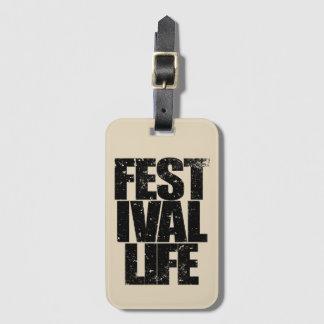 FESTIVAL LIFE (blk) Bag Tag