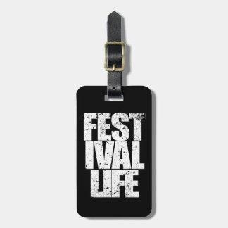 FESTIVAL LIFE (wht) Luggage Tag