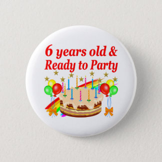 FESTIVE 6 YEARS OLD READY TO PARTY BIRTHDAY DESIGN BUTTON