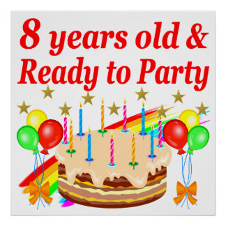 FESTIVE 8 YRS OLD AND READY TO PARTY BIRTHDAY CAKE POSTER