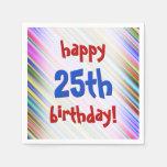 "[ Thumbnail: Festive, Fun ""Happy 25th Birthday!"" Paper Napkins ]"