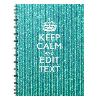 Festive Keep Calm Have Your Text Turquoise Spiral Notebook