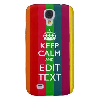 Festive Rainbow Stripes Keep Calm Have Your Text Galaxy S4 Cover