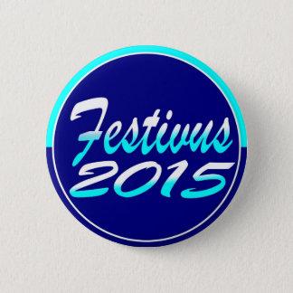Festivus 2015 Button - 2.25 Inches