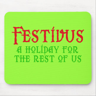 Festivus for the Rest of Us Products Mouse Pad