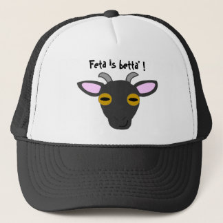 Feta is betta' ! trucker hat