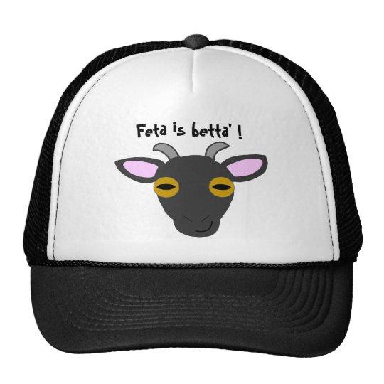 Feta is betta' ! trucker hat