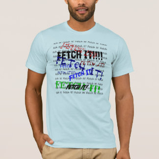 Fetch It Human T-Shirt