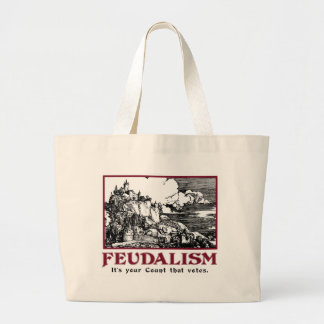"""""""Feudalism: It's Your Count That Votes"""" Bag"""