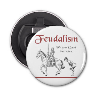 Feudalism - It's your Count that votes Bottle Opener