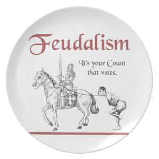 Feudalism - It's your Count that votes Dinner Plate