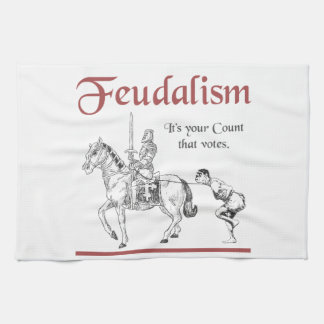 Feudalism - It's your Count that votes Hand Towel