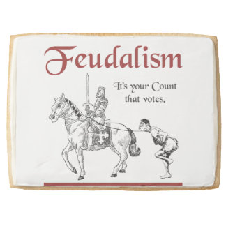 Feudalism - It's your Count that votes Jumbo Shortbread Cookie