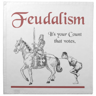 Feudalism - It's your Count that votes Napkin