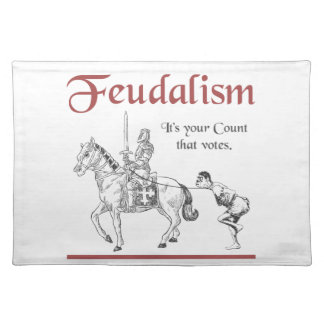 Feudalism - It's your Count that votes Placemat
