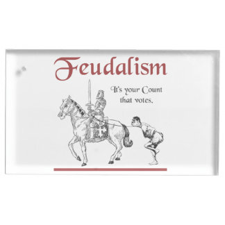 Feudalism - It's your Count that votes Table Number Holder