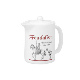 Feudalism - It's your Count that votes Teapot