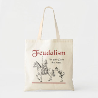 Feudalism - It's your Count that votes Tote Bag